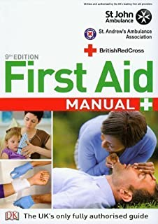 First Aid Manual: The Step by Step Guide for Everyone by St. John Ambulance, St. Andrew's Ambulance Association, Brit on 02/07/2009 9th (ninth) edition