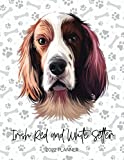 Irish Red And White Setter 2022 Planner: Dated Weekly Diary With To Do Notes & Dog Quotes - Calendar Planner for Pedigree Dog Moms