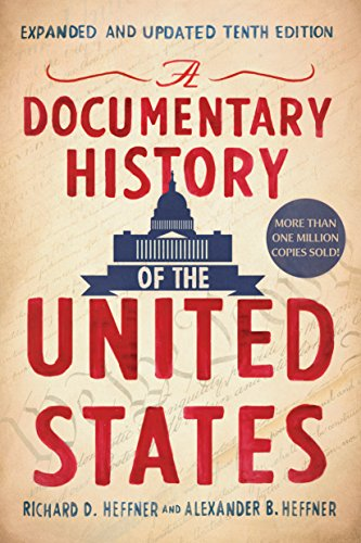Compare Textbook Prices for A Documentary History of the United States Revised and Updated 10th Revised and Updated ed. Edition ISBN 9780451490018 by Heffner, Richard D.,Heffner, Alexander B.