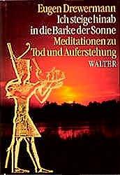 Eugen Drewermann - Ich steige hinab in die Rarke der Sonne