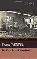 The Forty Days of Musa Dagh (Verba Mundi) (Verba Mundi (Paperback)) by Franz Werfel translated by Geoffrey Dunlop and James Reidel(2012-01-31)