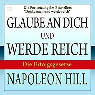 Glaube an dich und werde reich [Believe in Yourself and Get Rich]                   De :                                                                                                                                 Napoleon Hill                               Lu par :                                                                                                                                 Jurgen Kalwa                      Durée : 7 h et 16 min     Pas de notations     Global 0,0