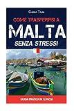 Come trasferirsi a Malta senza stress!: Guida pratica in 12 passi
