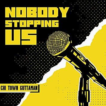 Nobody Stopping Us
