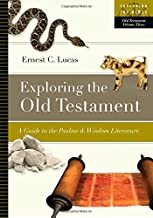 Exploring the Old Testament: A Guide to the Psalms and Wisdom Literature (Exploring the Bible)