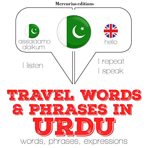 Travel words and phrases in Urdu     I Listen. I Repeat. I Speak.              By:                                                                                                                                 J. M. Gardner                               Narrated by:                                                                                                                                 Katie,                                                                                        Ulfat                      Length: 1 hr and 10 mins     Not rated yet     Overall 0.0