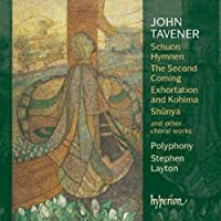 Tavener: Schuon Hymnen, The Second Coming by Polyphony (2004-09-24)