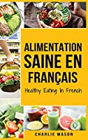 Alimentation Saine En français/ Healthy Eating In French