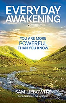 Everyday Awakening: You Are More Powerful Than You Know by [Sam Liebowitz]