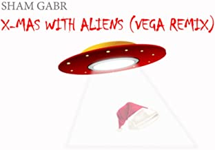 X-Mas with Aliens [Explicit] (Vega Remix)