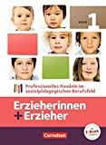Erzieherinnen + Erzieher - Bisherige Ausgabe: Band 1 - Professionelles Handeln im sozialpädagogischen Berufsfeld: Fachbuch