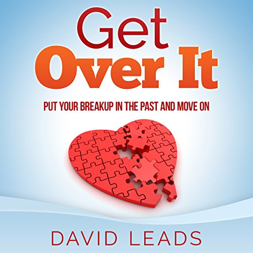 Get Over It: Put Your Breakup in the Past and Move On                   By:                                                                                                                                 David Leads                               Narrated by:                                                                                                                                 Steve Barnes                      Length: 1 hr and 37 mins     32 ratings     Overall 4.2
