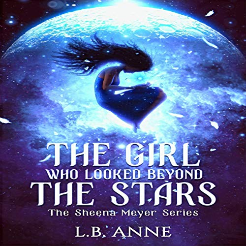 The Girl Who Looked Beyond the Stars Audiobook By L. B. Anne cover art