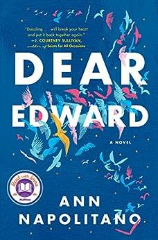 Dear Edward: A Novel by [Ann Napolitano]