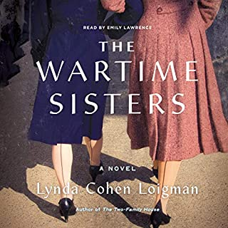 The Wartime Sisters     A Novel              By:                                                                                                                                 Lynda Cohen Loigman                               Narrated by:                                                                                                                                 Emily Lawrence                      Length: 10 hrs and 6 mins     36 ratings     Overall 4.4