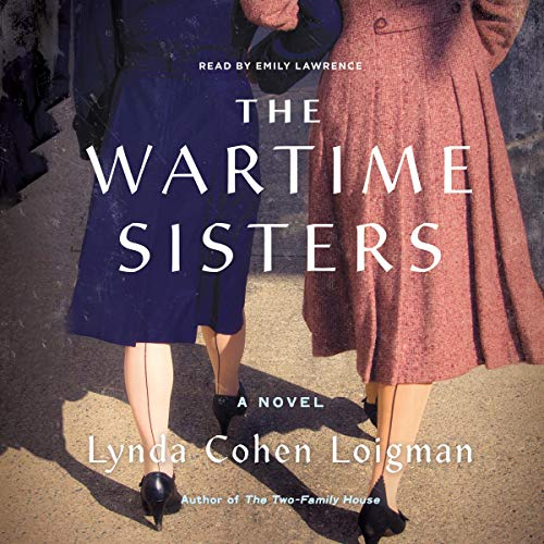 The Wartime Sisters Audiobook By Lynda Cohen Loigman cover art