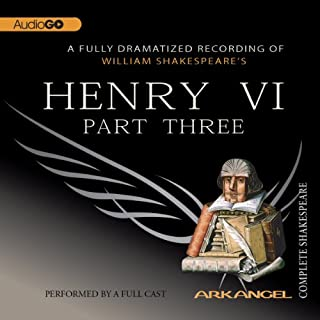 Henry VI, Part 3     Arkangel Shakespeare              By:                                                                                                                                 William Shakespeare                               Narrated by:                                                                                                                                 David Tennant,                                                                                        Kelly Hunter,                                                                                        Clive Merrison,                   and others                 Length: 2 hrs and 55 mins     10 ratings     Overall 4.8