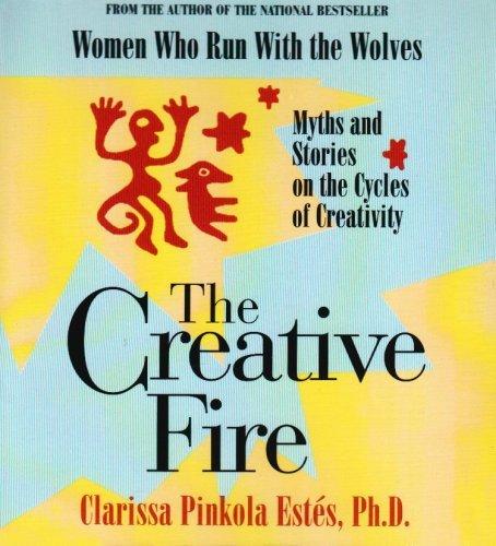 The Creative Fire by Clarissa Pinkola Estes