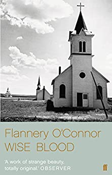 Wise Blood by [Flannery O'Connor]