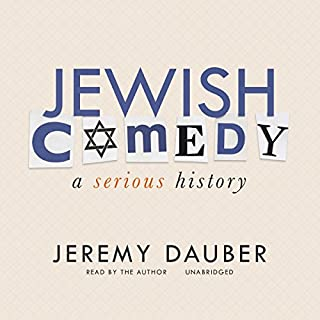 Jewish Comedy     A Serious History              By:                                                                                                                                 Jeremy Dauber                               Narrated by:                                                                                                                                 Jeremy Dauber                      Length: 10 hrs and 49 mins     2 ratings     Overall 3.0