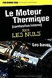Le moteur thermique (Combustion interne)  pour les nuls-LES BASES: TOME 1(New...