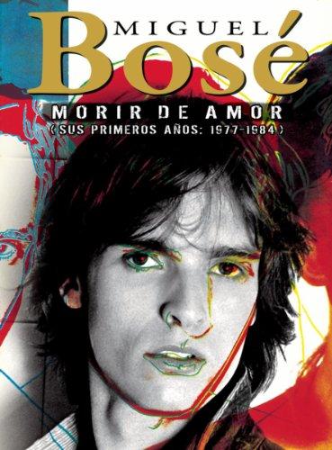 Miguel Bosé. 'Morir De Amor'