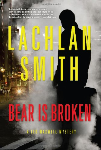 Image of Bear is Broken (Leo Maxwell Mystery, 1)