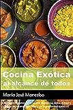 Cocina Extica al alcance de todos. Los mejores platos de la cocina mexicana,...