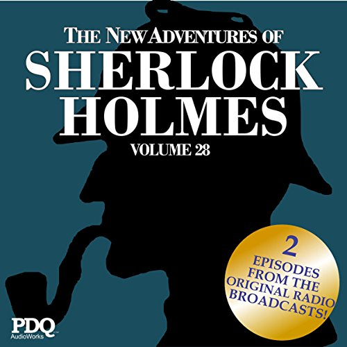 The New Adventures of Sherlock Holmes: The Golden Age of Old Time Radio Shows, Volume 28 cover art