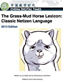 The Grass-Mud Horse Lexicon: Classic Netizen Language (English Edition)