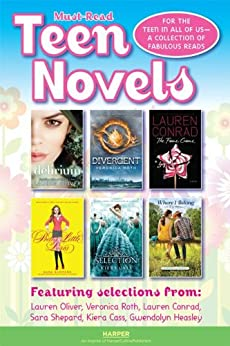 Must-Read Teen Novel Sampler: For the Teen in All of Us: A Collection of Fabulous Reads by [Lauren Oliver, Veronica Roth, Lauren Conrad, Sara Shepard, Kiera Cass, Gwendolyn Heasley]