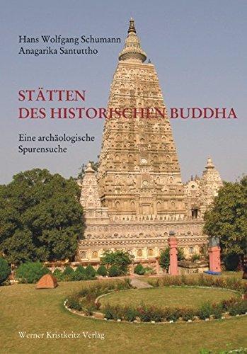 Stätten des historischen Buddha: Eine archäologische Spurensuche