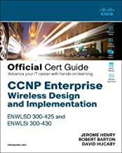 CCNP Enterprise Wireless Design ENWLSD 300-425 and Implementation ENWLSI 300-430 Official Cert Guide: Designing & Implemen...