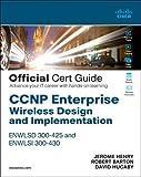 CCNP Enterprise Wireless Design ENWLSD 300-425 and Implementation ENWLSI 300-430 Official Cert Guide: Designing & Implementing Cisco Enterprise Wireless Networks (Certification Guide)