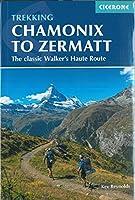 Cicerone Trekking Chamonix to Zermatt: The Classic Walker's Haute Route (Cicerone Trekking Guides)