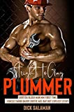 Straight To Gay: Older Man MM First Time With The Plummer: Forced Taboo Daddy Erotic Age Gap Hot Explicit Story...