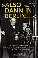 »Also dann in Berlin ...«: Artur und Maria Brauner - Eine Geschichte vom Ueberleben, von grossem Kino und der Macht der Liebe