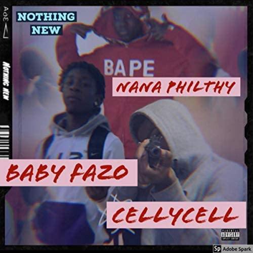 Nana philthy feat. Baby Fazo & CellyCell