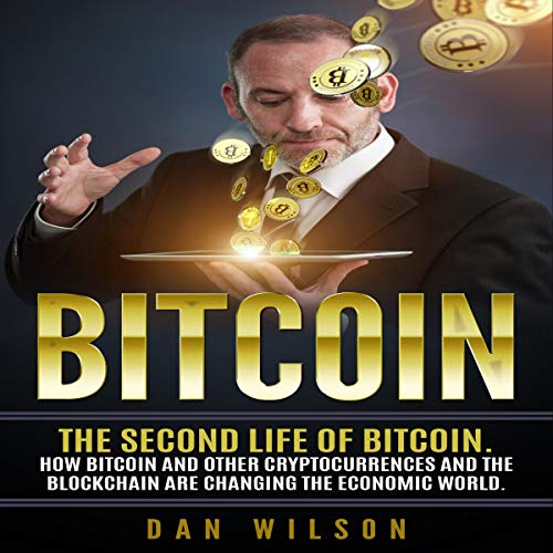 Bitcoin: The Second Life of Bitcoin. audiobook cover art
