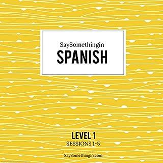 SaySomethinginSpanish Level 1, Sessions 1-5 audiobook cover art