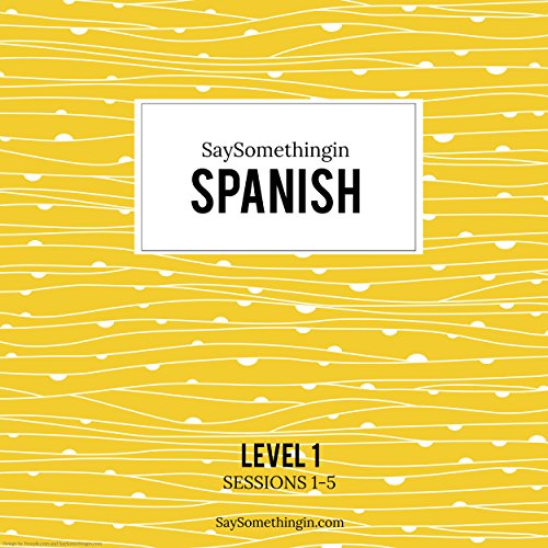 SaySomethinginSpanish Level 1, Sessions 1-5 cover art