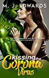 Kissing the Coronavirus (Kissing the Coronavirus Chronicles Book 1)