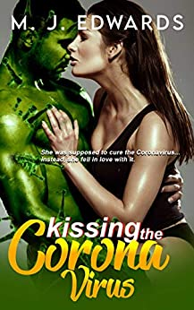 Kissing the Coronavirus by [M.J. Edwards]