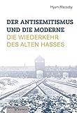 Der Antisemitismus und die Moderne: Die Wiederkehr des alten Hasses