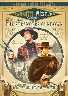Spaghetti Westerns: (Strangers Gun Down / Today We Kill... Tomorrow We Die)