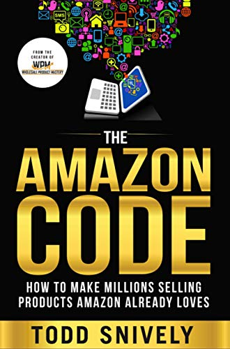The Amazon Code: How to Sell on Amazon and Make Millions Selling Name Brand Products Amazon Already Loves