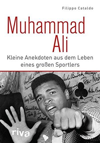 Muhammad Ali: Kleine Anekdoten aus dem Leben eines großen Sportlers