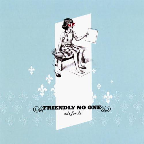 Friendly No One