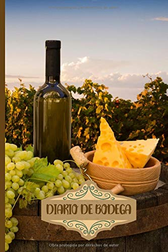 DIARIO DE BODEGA: Diario de bodega y libro de inventario| se completará con 120 hojas para ser llenadas| regalo para los entusiastas del vino.