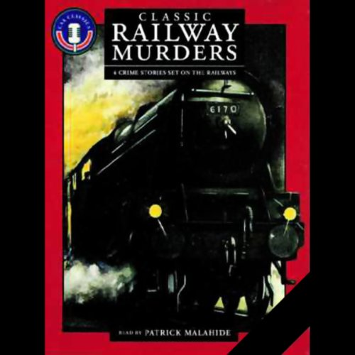 Classic Railway Murders                   By:                                                                                                                                 Baroness Orczy,                                                                                        Maurice Leblanc,                                                                                        Victor Whitechurch,                   and others                          Narrated by:                                                                                                                                 Patrick Malahide                      Length: 2 hrs and 44 mins     27 ratings     Overall 3.9